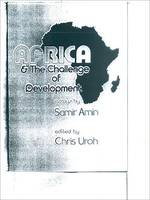 Africa and the challenge of development, Essays by Samir Amin