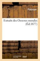 Extraits des Oeuvres morales