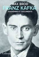 Franz Kafka, Souvenirs et documents