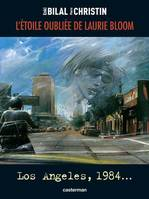 ETOILE OUBLIEE DE LAURIE BLOOM : LOS ANGELES 1984 (L'), Los Angeles, 1984