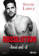 Absolution, Ainsi soit-il, T3