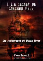 Les chroniques de Black River, 1, Le secret de Cracker Hall