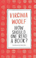 Virginia Woolf How Should One Read a Book? /anglais
