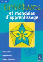 GRAPHISMES ET MANDALAS D'APPRENTISSAGE - MEMORISATION - COMPREHENSION - ANALYSE ET SYNTHESE CP-CE1, CP - CE1