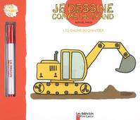 LES ENGINS DU CHANTIER - JE DESSINE COMME UN GRAND