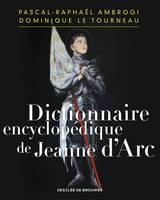 Dictionnaire encyclopédique de Jeanne d'Arc, Encyclopaedic Dictionary of Joan of Arc