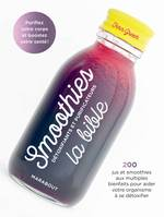 Smoothies : la bible, Détoxifiants et purificateurs