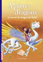 2/MAITRES DES DRAGONS - Le secret du Dragon du soleil, Le secret du dragon du soleil
