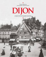 Dijon à travers la carte postale ancienne