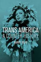 TRANS AMERICA. A COUNTER-HISTORY