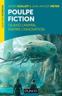 Poulpe fiction - Quand l'animal inspire l'innovation, Quand l'animal inspire l'innovation