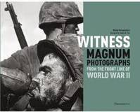 Witness, Magnum photographs from the front line of World War II