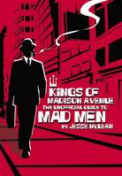 Kings of Madison Avenue, The Unofficial Guide to Mad Men