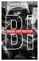 BI : BRIGADE D'INTERVENTION