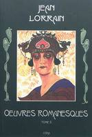 Oeuvres romanesques / Jean Lorrain, Tome 3, Oeuvres romanesques