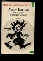 Mary Barnes , un voyage à travers la folie, un voyage à travers la folie
