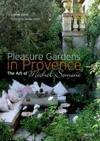 Pleasure gardens in Provence, the art of Michel Semini
