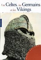Celtes, Germains et Vikings