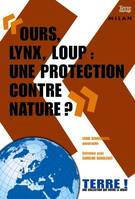 OURS, LYNX, LOUP : UNE PROTECTION CONTRE, une protection contre nature ?