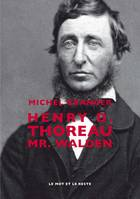 Henry D. Thoreau, Mr. Walden