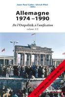 Allemagne 1974-1990, De l'Ostpolitik à l'unification. Volume 3/3