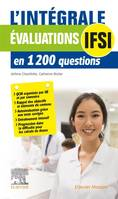 Evaluations IFSI / l'intégrale en 1.200 questions, en 1200 questions