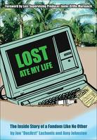 Lost Ate My Life, The Inside Story of a Fandom Like No Other
