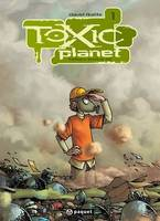 Toxic Planet 1, Milieu Naturel