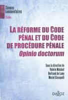 REFORME DU CODE PENAL ET DE PROCEDURE PENALE OPINIO DOCTORUM