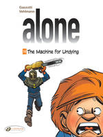 Alone - volume 10 The machine for undying