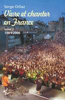 Vivre et chanter en France, Volume 2, 1981-2006