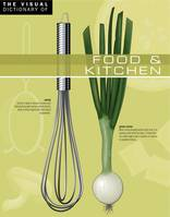 The Visual Dictionary of Food & Kitchen, Food & Kitchen