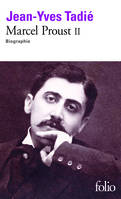 Marcel Proust., II, Marcel Proust (Tome 2), Biographie