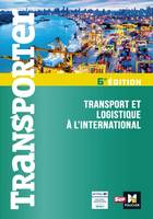 TRANSPORTER - TRANSPORT ET LOGISTIQUE A L'INTERNATIONAL - 2EME EDITION