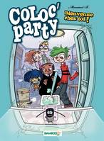 Coloc' party, Coloc' party - Tome 1 - Bienvenue chez toi !