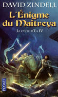 4, Le cycle d'Ea / L'énigme du Maîtreya / Science-fiction. Fantasy