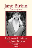 Post-scriptum, Le journal intime de Jane Birkin 1982-2013