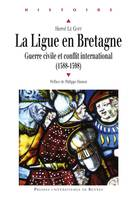 La Ligue en Bretagne, Guerre civile et conflit international (1588-1598)