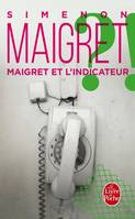 Maigret., Maigret et l'indicateur