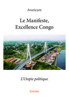 Le Manifeste, Excellence Congo, L'Utopie politique