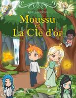 MOUSSU ET LA CLE D'OR