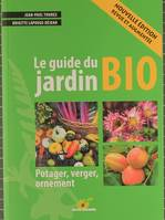 Le guide du jardin bio, potager, verger, ornement