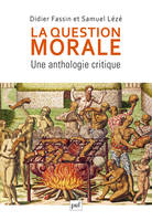 La question morale / une anthologie critique, une anthologie critique