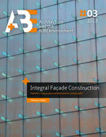Integral Facade Construction, Towards a new product architecture for curtain walls