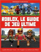 Roblox, le guide de jeu ultime