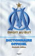 DICTIONNAIRE OFFICIEL OLYMPIQUE DE MARSEILLE, dictionnaire officiel