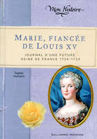 Marie, fiancée de Louis XV, Journal d'une future reine de France, 1724-1725