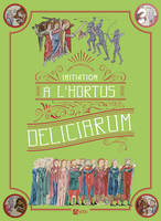 INITIATION A L'HORTUS DELICIARUM