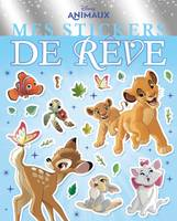 DISNEY ANIMAUX - Mes Stickers de Rêve