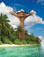 Dream treehouses, Extraordinary Designs from Concept to Completion